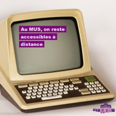 Au MUS, on reste accessibles à distance ; © MUS ;